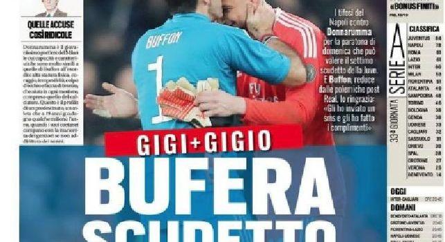 Prima Pagina TuttoSport: Gigi + Gigio, bufera scudetto: i tifosi del Napoli contro Donnarumma, Buffon lo ringrazia! [FOTO]